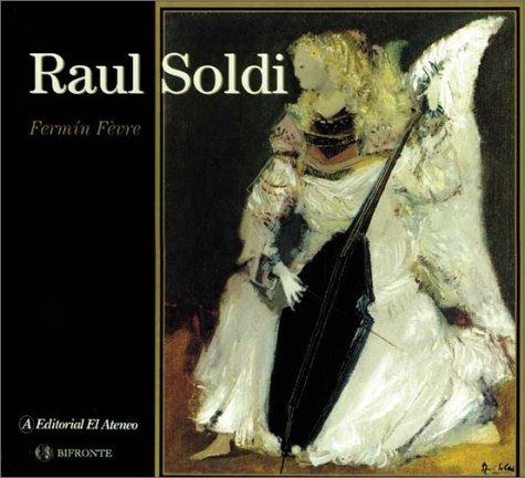 Raul Soldi (Tesoros De La Pintura Argentina) (Spanish Edition) Fermin Fevre