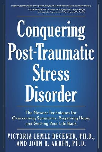 Conquering Post-Traumatic Stress Disorder: The Newest Techniques for Overcoming Symptoms, Regaining Hope, and Getting Your Life - Fair Arden Stores