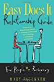 Easy Does It Relationship Guide - For People in Recovery, Mary Faulkner, 1592853528