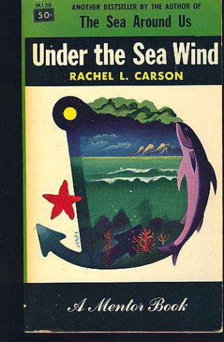 Under the sea-wind;: A naturalist's picture of ocean life (Mentor books, M 128), Carson, Rachel