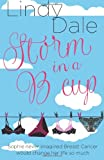 Storm in a B Cup - a Breast Cancer Tale, Lindy Dale, 1494854430