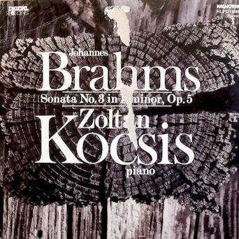 Brahms Zoltan Kocsis Brahms Sonata No 3 In F Minor Op