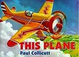 This Plane, Paul Collicutt, 0374374945