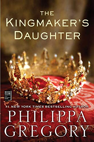 The Kingmaker's Daughter (The Plantagenet and Tudor Novels) (Princess Daughter Of The King Of Kings)