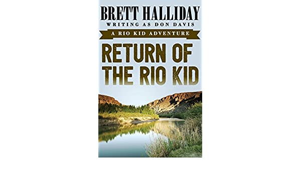 Return Of The Rio Kid Rio Kid Adventure Book 2 Kindle Edition By