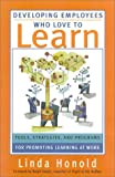 Developing Employees Who Love to Learn, Linda Honold, 0891061509