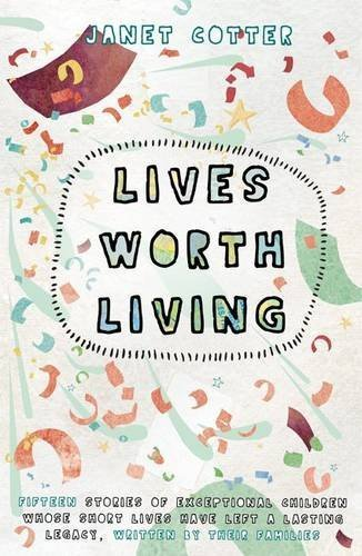 Lives Worth Living by Janet Cotter (2014-10-15)