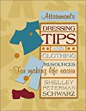 img - for Dressing Tips and Clothing Resources for Making Life Easier book / textbook / text book