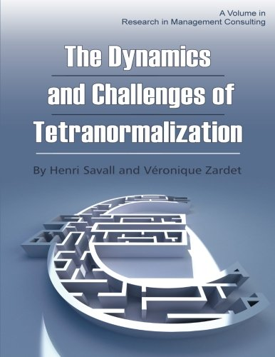 The Dynamics and Challenges of Tetranormalization (Research in Management Consulting)