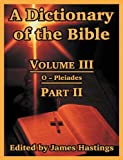 A Dictionary of the Bible, , 1410217272