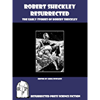 Robert Sheckley Resurrected: The Early Works of Robert Sheckley