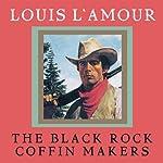 The Black Rock Coffin Makers | Louis L'Amour