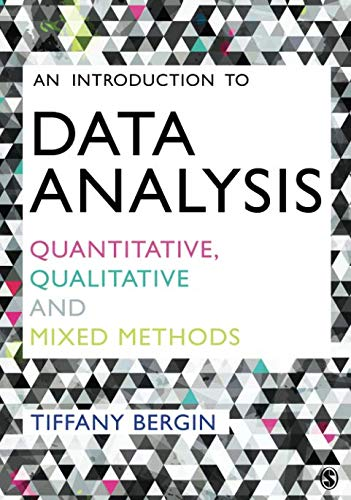 An Introduction to Data Analysis: Quantitative, Qualitative and Mixed Methods (Introduction To Statistics And Quantitative Data Analysis)