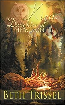 Book Kira, Daughter of the Moon by Beth Trissel (2012-10-08)