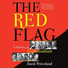 The Red Flag: A History of Communism Audiobook by David Priestland Narrated by Paul Boehmer