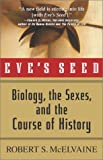 img - for Eve's Seed: Biology, the Sexes and the Course of History book / textbook / text book