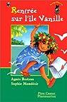 Rentrée sur l'île Vanille par Bertron-Martin