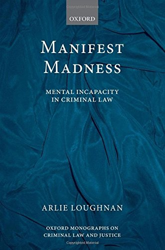 Large book cover: Manifest Madness: Mental Incapacity in the Criminal Law