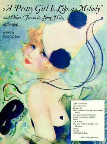 A Pretty Girl is Like a Melody and Other Favorite Song Hits, 1918-1919