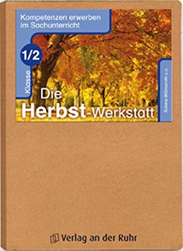 Die Herbst-Werkstatt – Klasse 1/2 (Kompetenzen erwerben im Sachunterricht)