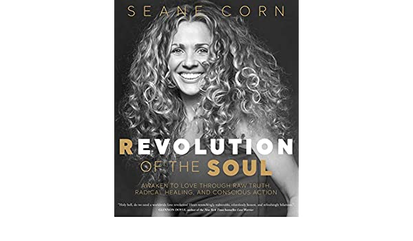 Revolution of the Soul: Awaken to Love Through Raw Truth ...