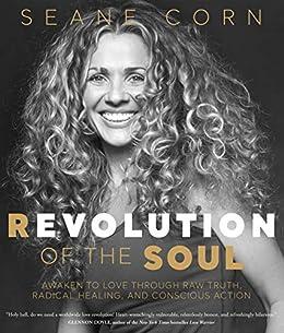 Amazon.com: Revolution of the Soul: Awaken to Love Through ...