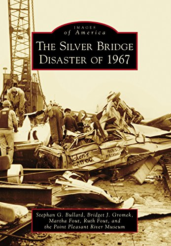 The Silver Bridge Disaster of 1967 (Images of America)