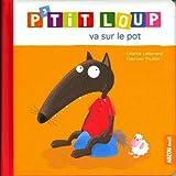 vignette de 'P'tit Loup va sur le pot (Lallemand, Orianne)'