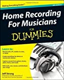 Home Recording for Musicians For Dummies (For Dummies (Lifestyles Paperback)) 4th (fourth) Edition by Strong, Jeff published by John Wiley & Sons (2011)