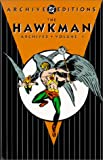 1: Hawkman: The Archives - Volume One (Archive Editions (Graphic Novels))