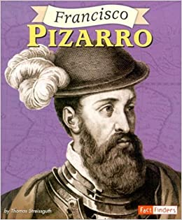 Francisco Pizarro (Fact Finders Biographies: Great