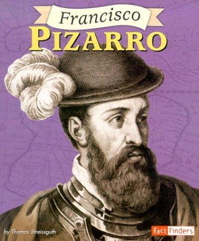 Francisco Pizarro (Fact Finders Biographies: Great Explorers)