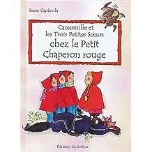 Camomille et les trois petites soeurs chez le Petit Chaperon rouge