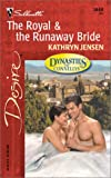 The Royal and the Runaway Bride, Kathryn Jensen, 0373764480