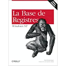 BASE DE REGISTRES WINDOWS NT (LA)