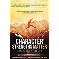Character Strengths Matter: How to Live a Full Life