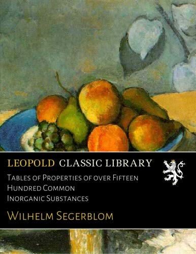 Download Tables of Properties of over Fifteen Hundred Common Inorganic Substances pdf epub