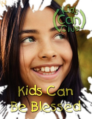 Read Online Kids Can Be Blessed pdf