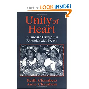 Unity of Heart: Culture and Change in a Polynesian Atoll Society Keith Chambers and Anne Chambers