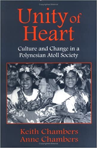 Unity of Heart Culture and Change in a Polynesian Atoll Society