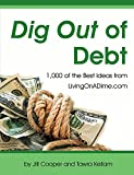 img - for Dig Out of Debt Over 1,000 of the Best Ideas From Livingonadime.com book / textbook / text book