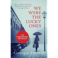 We Were the Lucky Ones: The New York Times bestseller inspired by an incredible true story