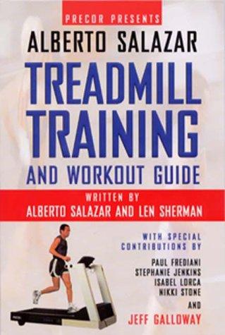 precor presents alberto salazar the treadmill training and workout guide