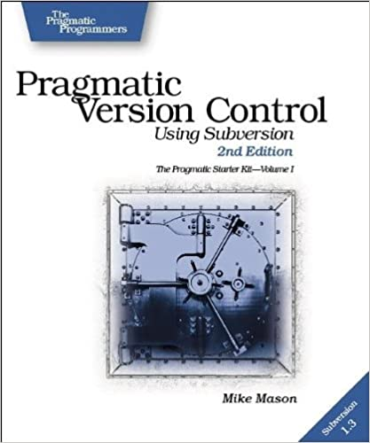 Pragmatic Version Control: Using Subversion (The Pragmatic Starter Kit Series)(2nd Edition)