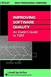 Improving Software Quality: An Insider's Guide to TQM (Wiley Series in Software Engineering Practice)