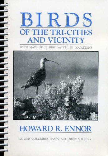 Birds of the Tri-Cities and Vicinity (SIGNED By AUTHOR), Ennor, Howard R