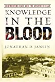 Knowledge in the Blood, Jonathan D. Jansen, 0804761949