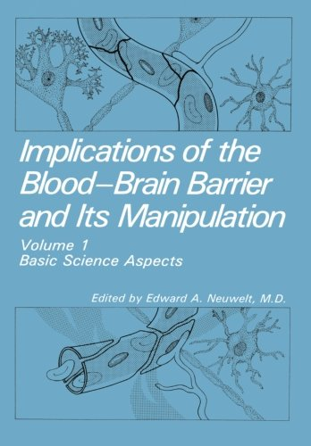 Implications of the Blood-Brain Barrier and Its Manipulation: Volume 1 Basic Science Aspects