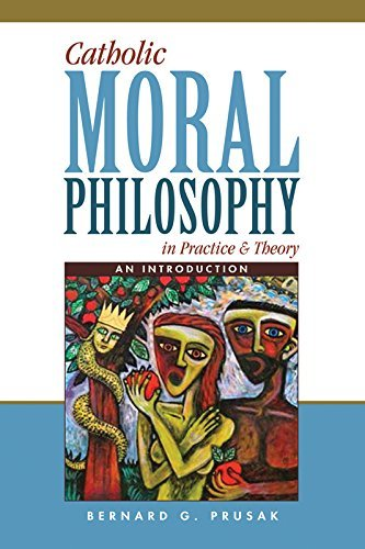 Read Online Catholic Moral Philosophy in Practice and Theory: An Introduction pdf