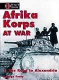 Afrika Korps at War, George Forty, 1550680684